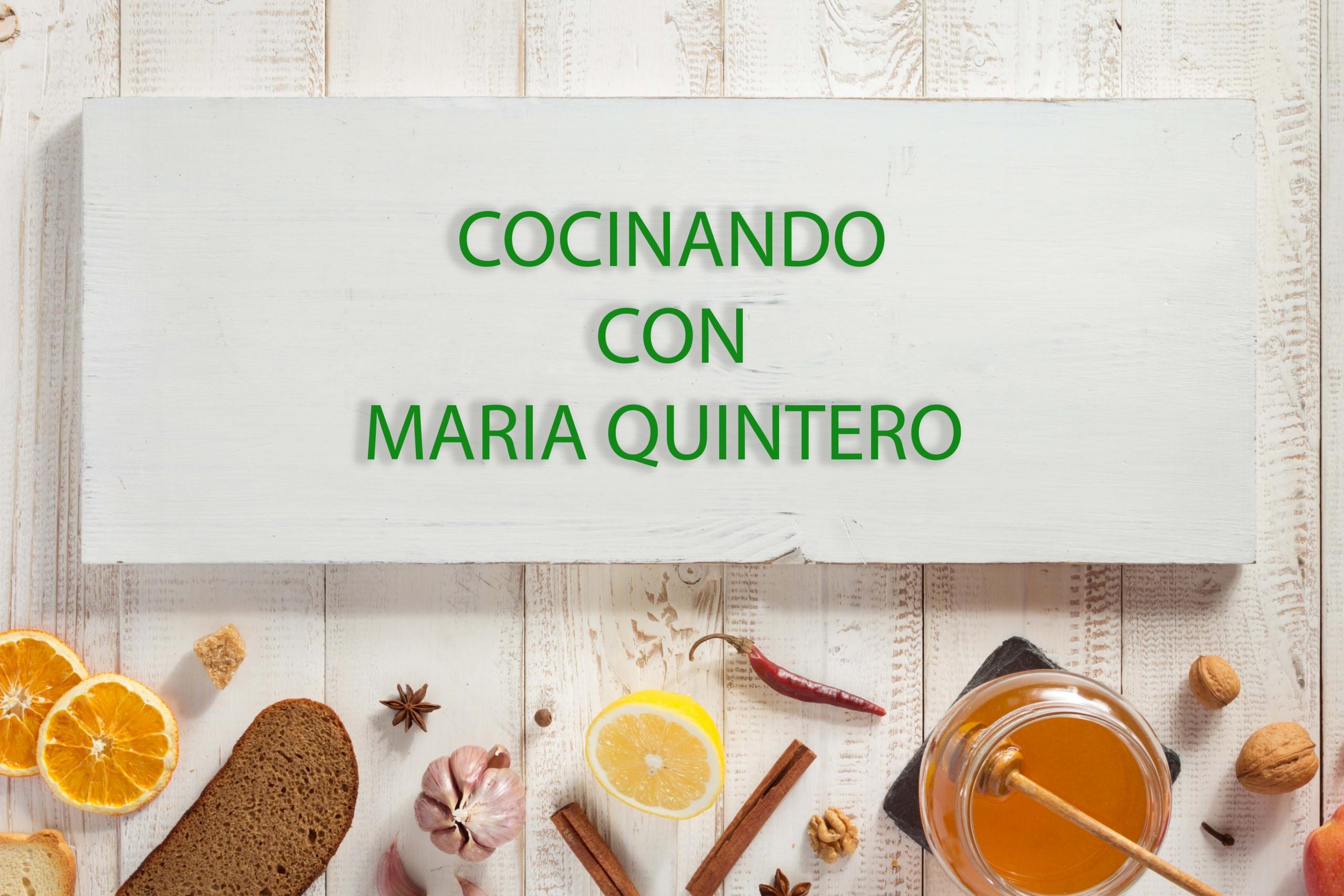Cocinando con Maria Quintero